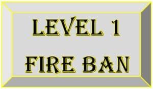 Level 1 Fire Ban